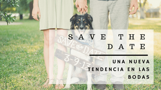 Save the date: una nueva tendencia en las bodas