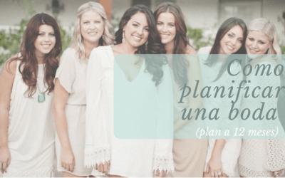 Cómo planificar una boda (plan a 12 meses)